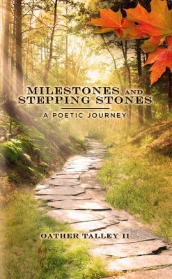 Milestones and Stepping Stones, Oather Talley II