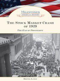 Milestones in American History: The Stock Market Crash of 1929, Brenda Lange