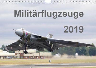 Militärflugzeuge 2019 (Wandkalender 2019 DIN A4 quer), k.A. MUC-Spotter