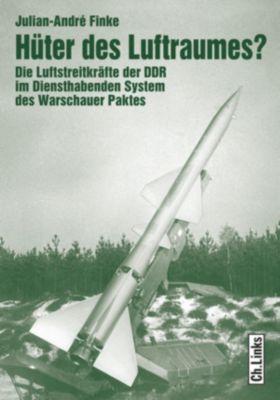 Militärgeschichte der DDR: Hüter des Luftraumes?, Julian-André Finke