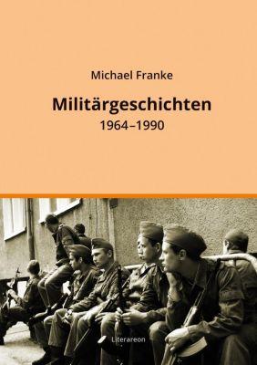 Militärgeschichten - Michael Franke  