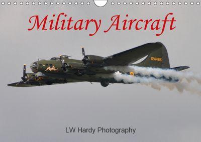Military Aircraft (Wall Calendar 2019 DIN A4 Landscape), LW Hardy Photography
