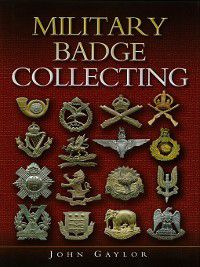 Military Badge Collecting, John Gaylor