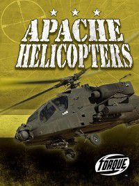 Military Machines: Apache Helicopters, Jack David