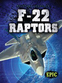 Military Vehicles: F-22 Raptors, Denny Von Finn