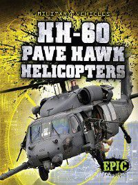 Military Vehicles: HH-60 Pave Hawk Helicopters, Denny Von Finn