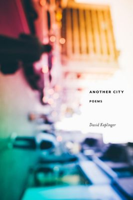 Milkweed Editions: Another City, David Keplinger