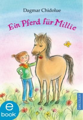 Millie Band 24: Ein Pferd für Millie, Dagmar Chidolue