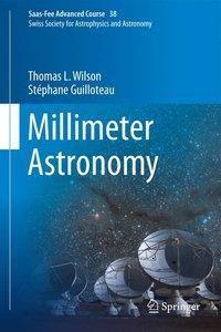 Millimeter Astronomy, Thomas L. Wilson, Stéphane Guilloteau