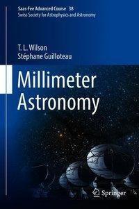 Millimeter Astronomy, T. L. Wilson, Stéphane Guilloteau