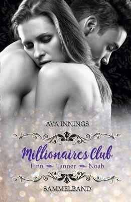 Millionaires Club Sammelband - Finn Tanner Noah - Ava Innings pdf epub