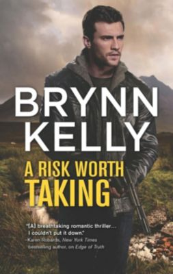 Mills & Boon: A Risk Worth Taking (The Legionnaires, Book 3), Brynn Kelly