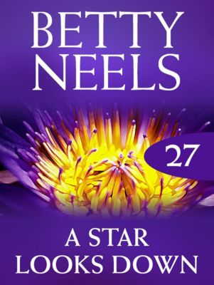 Mills & Boon: A Star Looks Down (Mills & Boon M&B) (Betty Neels Collection, Book 27), Betty Neels