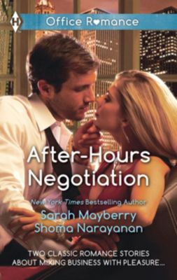 Mills & Boon: After-Hours Negotiation: Can't Get Enough / An Offer She Can't Refuse (Mills & Boon M&B), Sarah Mayberry, Shoma Narayanan