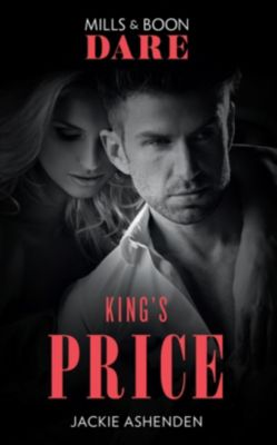 Mills & Boon Dare: King's Price (Mills & Boon Dare) (Kings of Sydney, Book 1), Jackie Ashenden