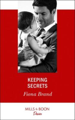 Mills & Boon Desire: Keeping Secrets (Mills & Boon Desire), Fiona Brand