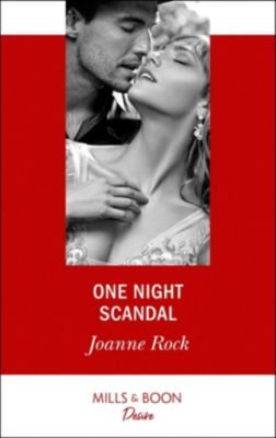 Mills & Boon Desire: One Night Scandal (Mills & Boon Desire), Joanne Rock