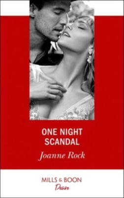 Mills & Boon Desire: One Night Scandal (Mills & Boon Desire), Joanne Rock