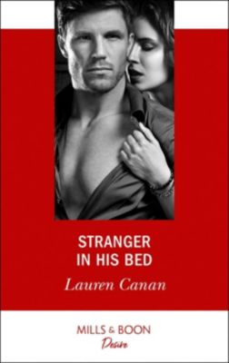 Mills & Boon Desire: Stranger In His Bed (Mills & Boon Desire) (The Masters of Texas, Book 3), Lauren Canan