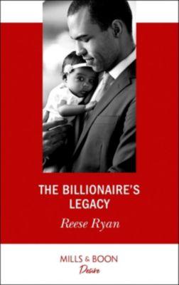 Mills & Boon Desire: The Billionaire's Legacy (Mills & Boon Desire), Reese Ryan