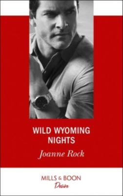 Mills & Boon Desire: Wild Wyoming Nights (Mills & Boon Desire), Joanne Rock