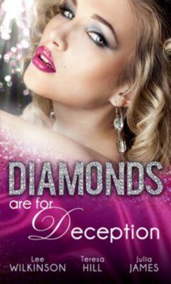 Mills & Boon: Diamonds are for Deception: The Carlotta Diamond / The Texan's Diamond Bride / From Dirt to Diamonds (Mills & Boon M&B), JULIA JAMES, Teresa Hill, Lee Wilkinson