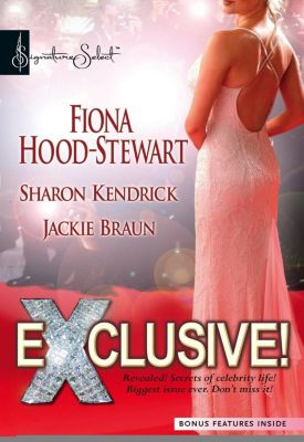 Mills & Boon: Exclusive!: Hollywood Life or Royal Wife? / Marriage Scandal, Showbiz Baby! / Sex, Lies and a Security Tape (Mills & Boon M&B), Jackie Braun, Sharon Kendrick, Fiona Hood-Stewart