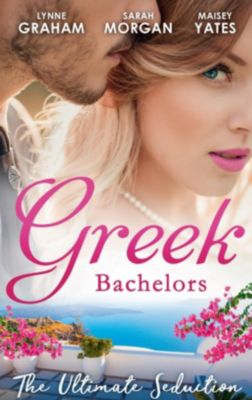 Mills & Boon: Greek Bachelors: The Ultimate Seduction: The Petrakos Bride / One Night...Nine-Month Scandal / One Night to Risk it All (Mills & Boon M&B), Lynne Graham, Sarah Morgan, Maisey Yates