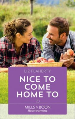 Mills & Boon Heartwarming: Nice To Come Home To (Mills & Boon Heartwarming), Liz Flaherty