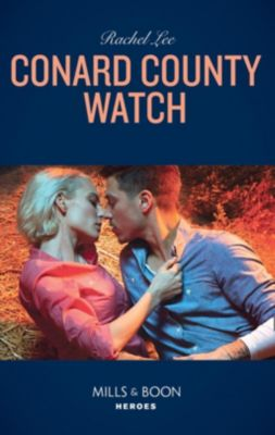 Mills & Boon Heroes: Conard County Watch (Mills & Boon Heroes) (Conard County: The Next Generation, Book 39), Rachel Lee