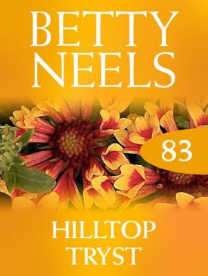 Mills & Boon: Hilltop Tryst (Mills & Boon M&B) (Betty Neels Collection, Book 83), Betty Neels
