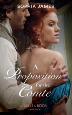 Mills & Boon Historical: A Proposition For The Comte (Mills & Boon Historical) (Gentlemen of Honour, Book 2), Sophia James
