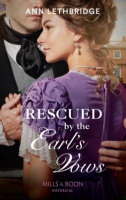 Mills & Boon Historical: Rescued By The Earl's Vows (Mills & Boon Historical), Ann Lethbridge