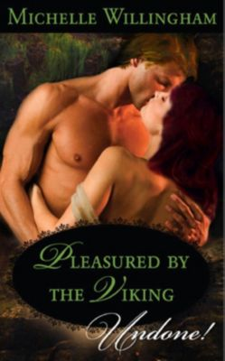 Mills & Boon Historical Undone: Pleasured by the Viking (Mills & Boon Historical Undone) (The MacEgan Brothers), Michelle Willingham