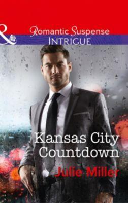 Mills & Boon Intrigue: Kansas City Countdown (Mills & Boon Intrigue) (The Precinct: Bachelors in Blue, Book 2), Julie Miller
