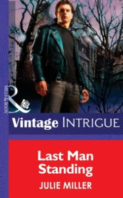 Mills & Boon Intrigue: Last Man Standing (Mills & Boon Intrigue) (The Taylor Clan, Book 6), Julie Miller