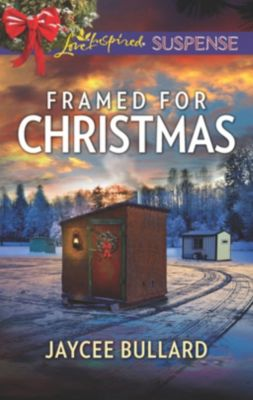 Mills & Boon Love Inspired Suspense: Framed For Christmas (Mills & Boon Love Inspired Suspense), Jaycee Bullard