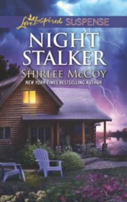 Mills & Boon Love Inspired Suspense: Night Stalker (Mills & Boon Love Inspired Suspense) (FBI: Special Crimes Unit, Book 1), Shirlee McCoy