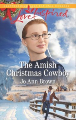 Mills & Boon Love Inspired: The Amish Christmas Cowboy (Mills & Boon Love Inspired) (Amish Spinster Club, Book 2), Jo Ann Brown