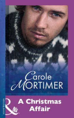 Mills & Boon Modern: A Christmas Affair (Mills & Boon Modern), Carole Mortimer