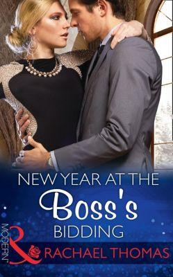 Mills & Boon Modern: New Year At The Boss's Bidding (Mills & Boon Modern), Rachael Thomas