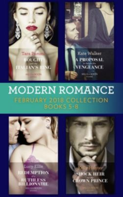 Mills & Boon: Modern Romance Collection: February 2018 Books 5 - 8 (Mills & Boon e-Book Collections), Lucy Ellis, Kate Walker, Kelly Hunter, Tara Pammi