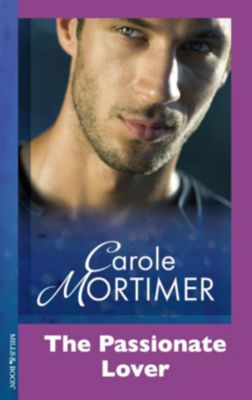 Mills & Boon Modern: The Passionate Lover (Mills & Boon Modern), Carole Mortimer