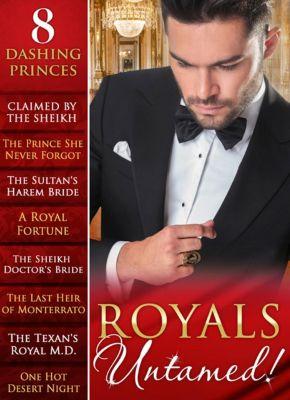 Mills & Boon: Royals Untamed! (Mills & Boon e-Book Collections), Meredith Webber, Judy Duarte, Annie West, Merline Lovelace, Kristi Gold, Scarlet Wilson, Rachael Thomas, Andie Brock