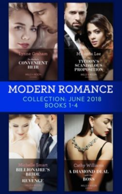 Mills & Boon Series Collections: Modern Romance Collection: June 2018 Books 1 - 4: Da Rocha's Convenient Heir / The Tycoon's Scandalous Proposition (Marrying a Tycoon) / Billionaire's Bride for Revenge / A Diamond Deal with Her Boss, Lynne Graham, Miranda Lee, Cathy Williams, Michelle Smart