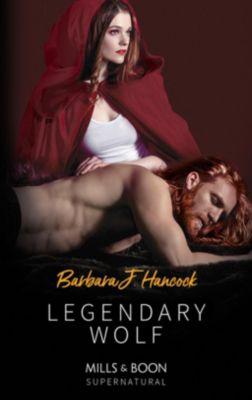 Mills & Boon Supernatural: Legendary Wolf (Mills & Boon Supernatural) (Legendary Warriors, Book 2), Barbara J. Hancock