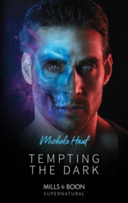 Mills & Boon Supernatural: Tempting The Dark (Mills & Boon Supernatural), Michele Hauf