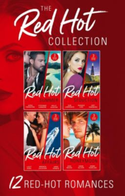 Mills & Boon: The Complete Red-Hot Collection (Mills & Boon e-Book Collections), Kelly Hunter, Anne Oliver, Debbi Rawlins, Kim Lawrence, Maggie Cox, Lucy King, Amy Andrews, Joss Wood, Avril Tremayne, Stefanie London