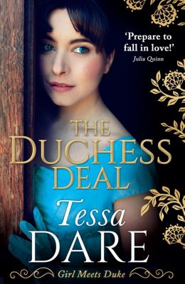 Mills & Boon: The Duchess Deal: the stunning new Regency romance from the New York Times bestselling author, Tessa Dare