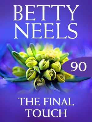 Mills & Boon: The Final Touch (Mills & Boon M&B) (Betty Neels Collection, Book 90), Betty Neels